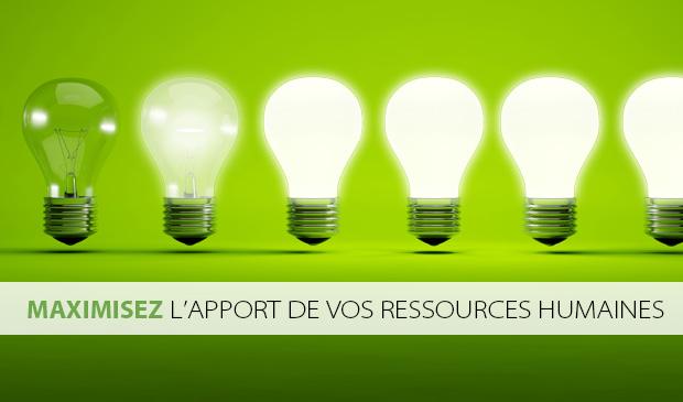 Maximisez l'apport de vos ressources humaines